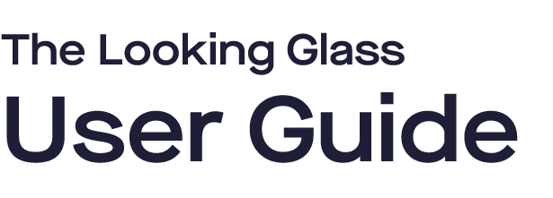 Looking Glass User Guide